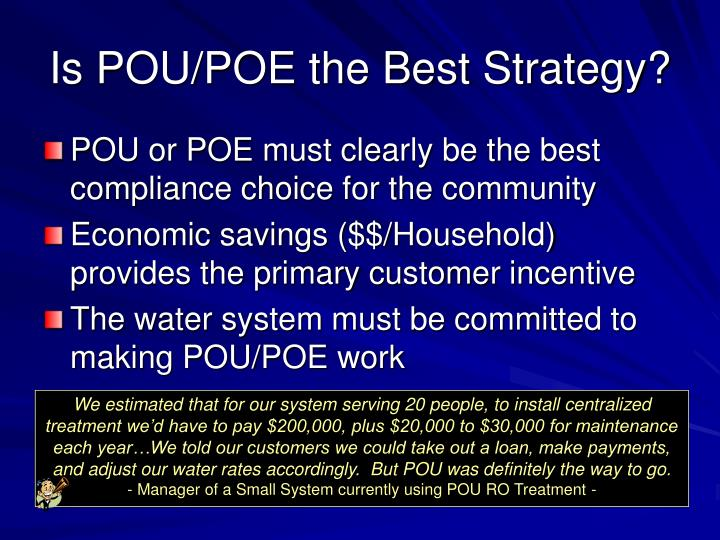 Is POU/POE the Best Strategy?