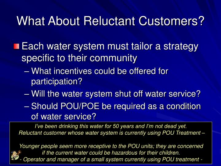 What About Reluctant Customers?