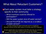 what about reluctant customers