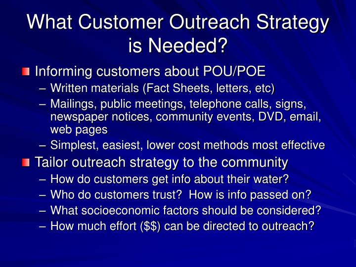 What Customer Outreach Strategy is Needed?
