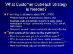what customer outreach strategy is needed