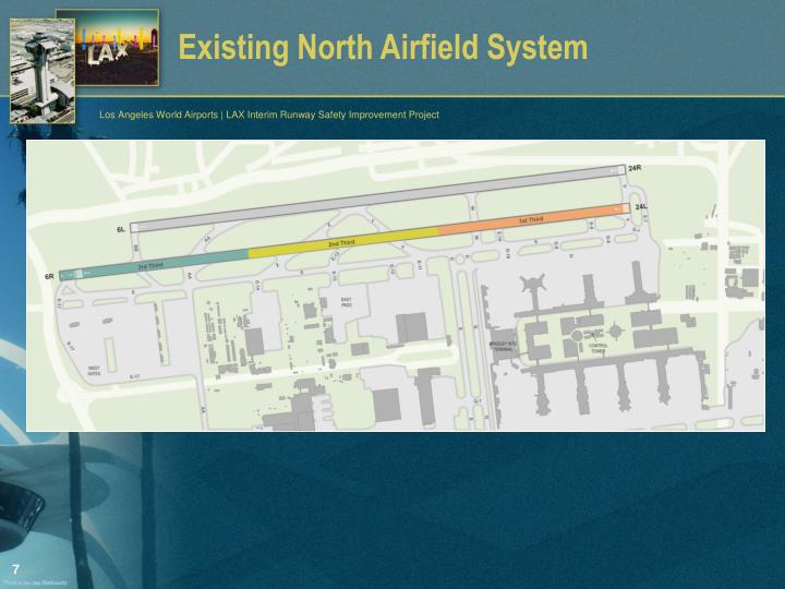 Existing North Airfield System