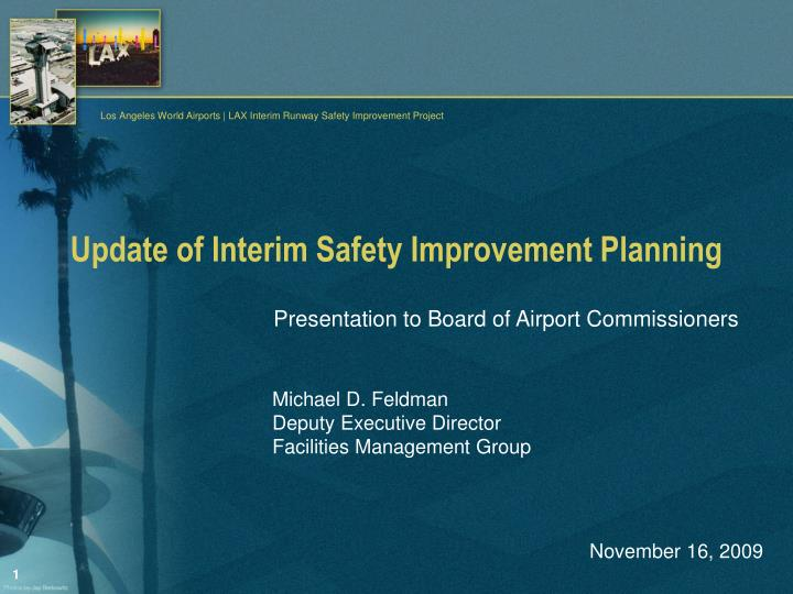 Update of interim safety improvement planning