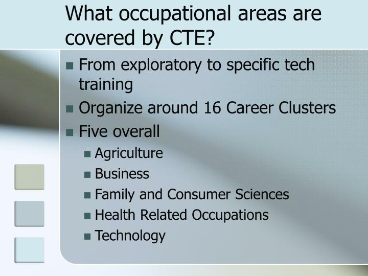 What occupational areas are covered by CTE?
