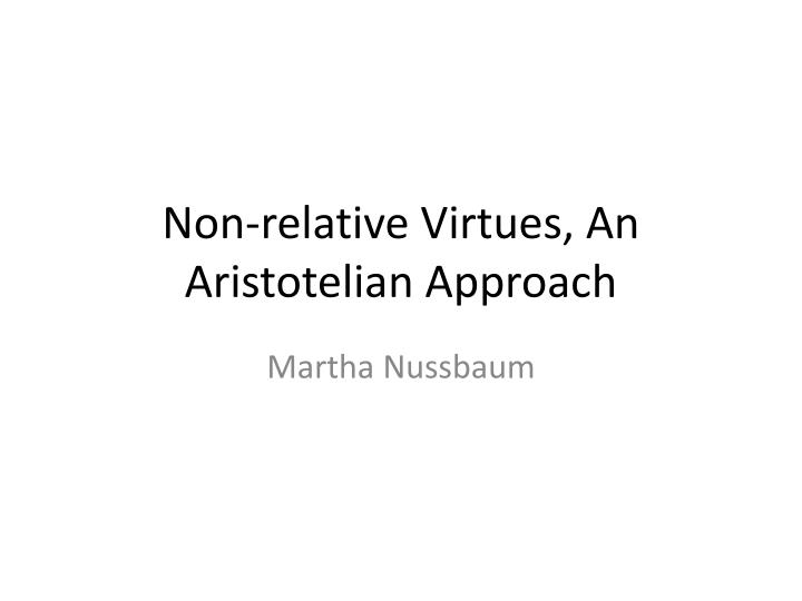 Non relative virtues an aristotelian approach