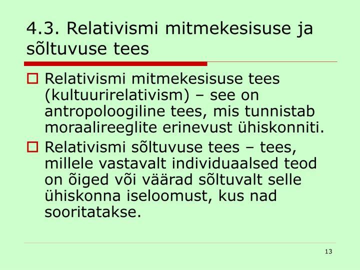 4.3. Relativismi mitmekesisuse ja sõltuvuse tees