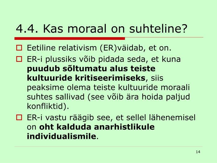 4.4. Kas moraal on suhteline?