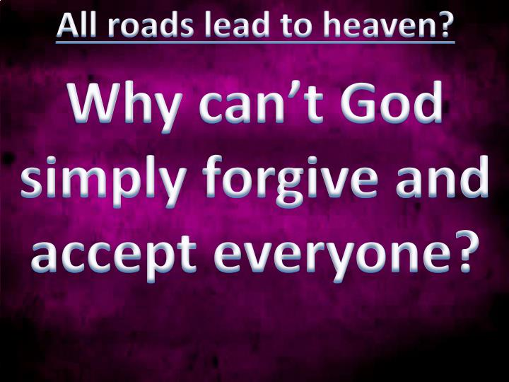 All roads lead to heaven?