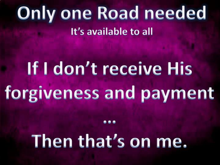 Only one Road needed