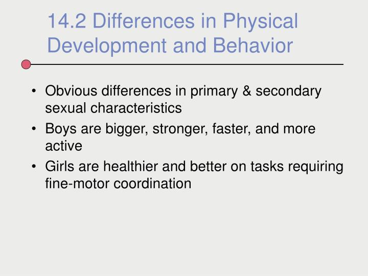 Obvious differences in primary & secondary sexual characteristics