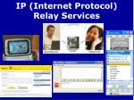 ip internet protocol relay services