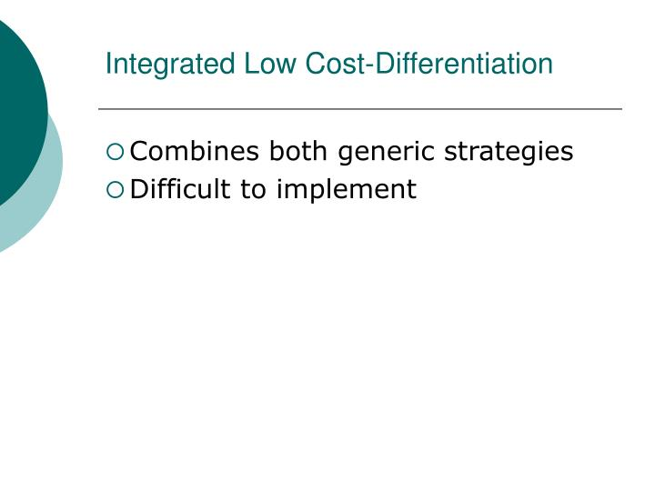Integrated Low Cost-Differentiation