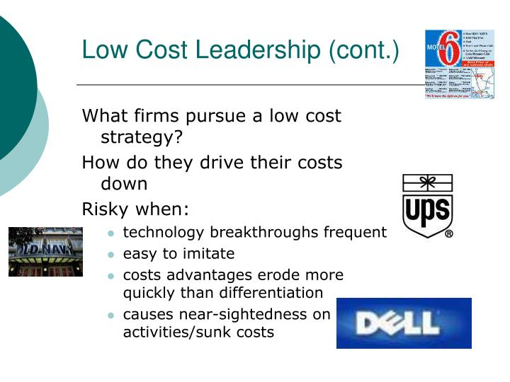 Low Cost Leadership (cont.)