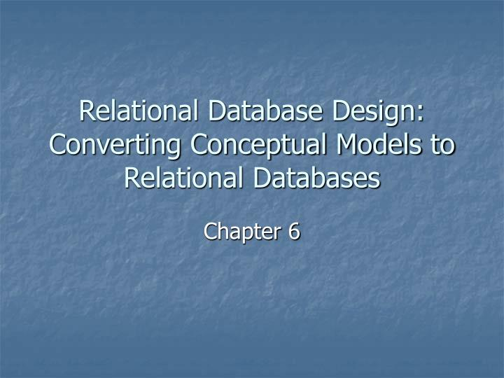 Relational database design converting conceptual models to relational databases