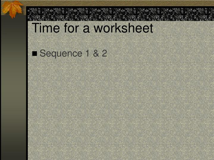 Time for a worksheet