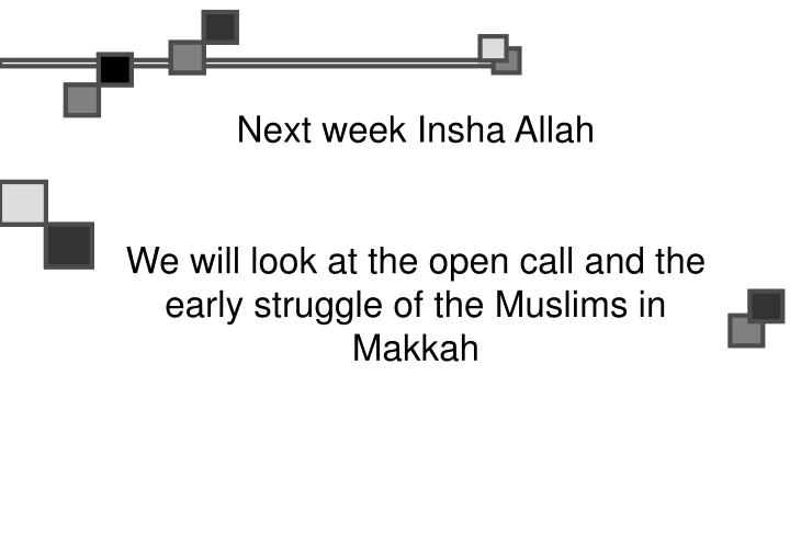 Next week Insha Allah