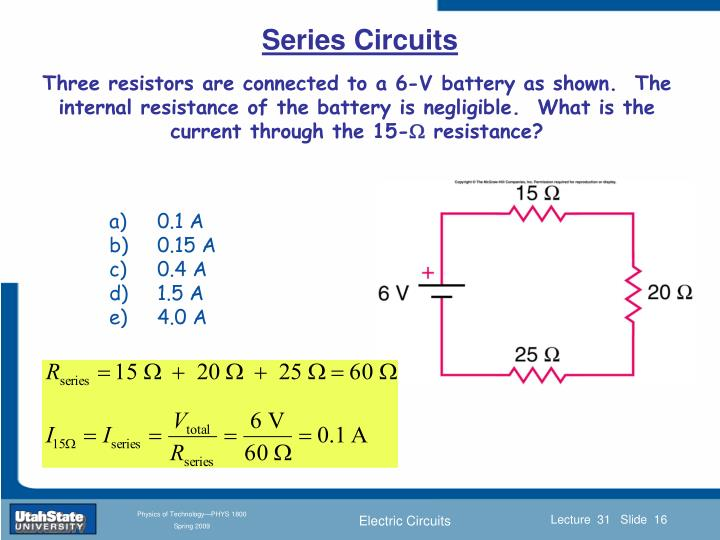 Three resistors are connected to a 6-V battery as shown.  The internal resistance of the battery is negligible.  What is the current through the 15-