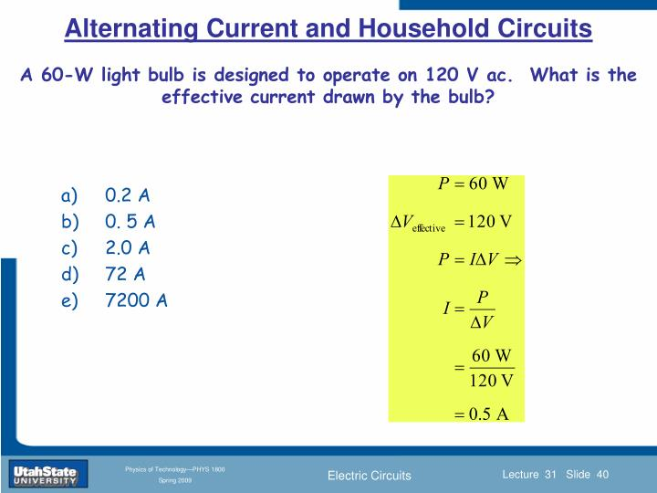 A 60-W light bulb is designed to operate on 120 V ac.  What is the effective current drawn by the bulb?