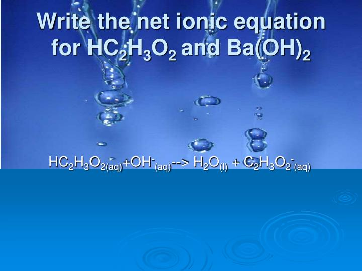 Write the net ionic equation for HC
