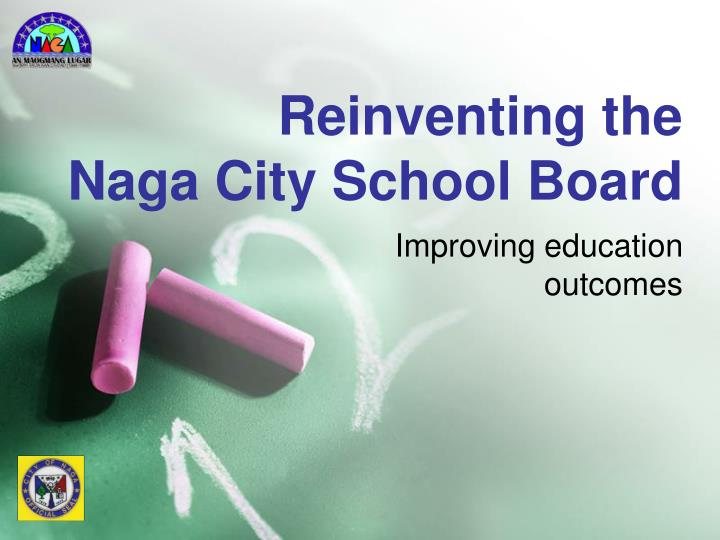 Reinventing the naga city school board