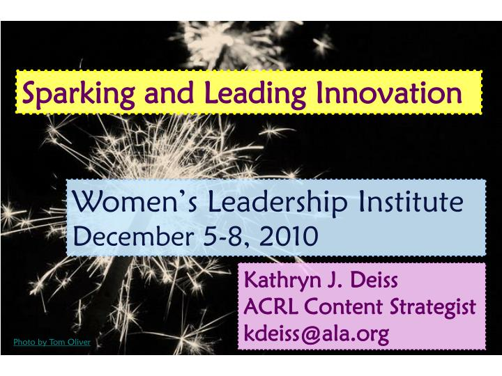 Sparking and Leading Innovation