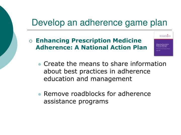 Develop an adherence game plan