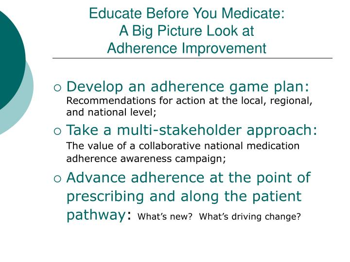 Educate before you medicate a big picture look at adherence improvement1
