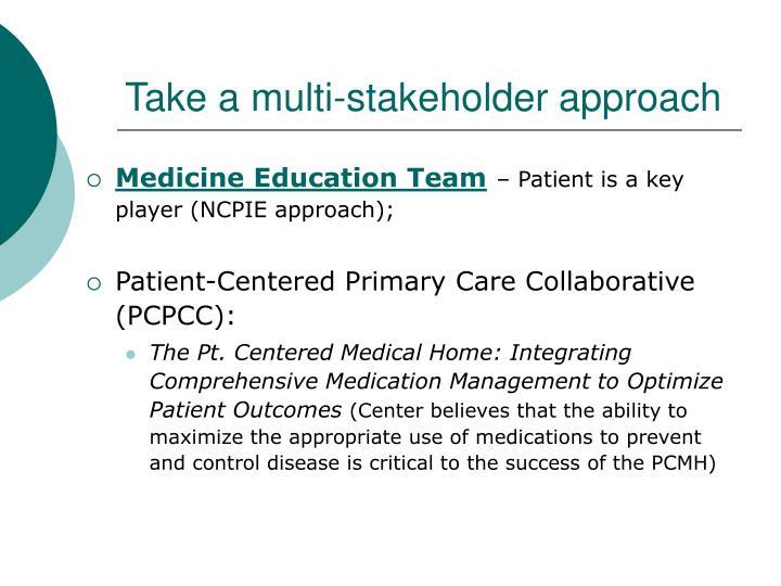 Take a multi-stakeholder approach