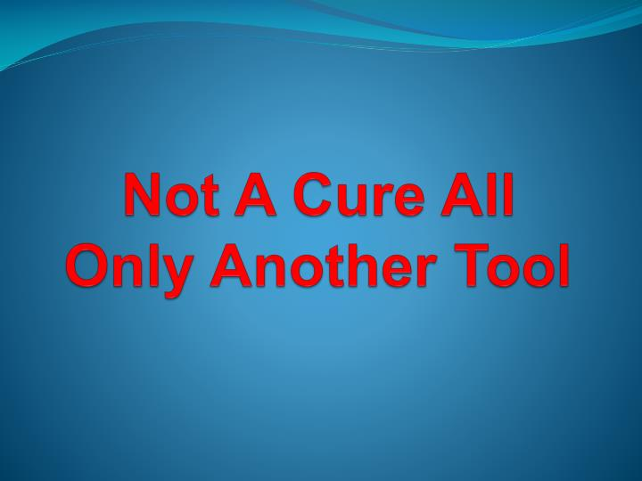 Not A Cure All