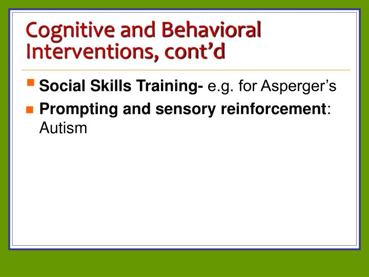 Cognitive and Behavioral Interventions, cont'd