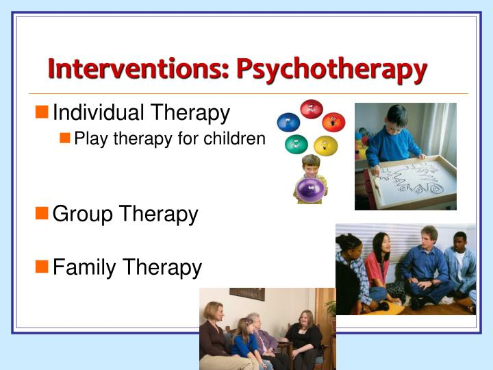 Interventions: Psychotherapy
