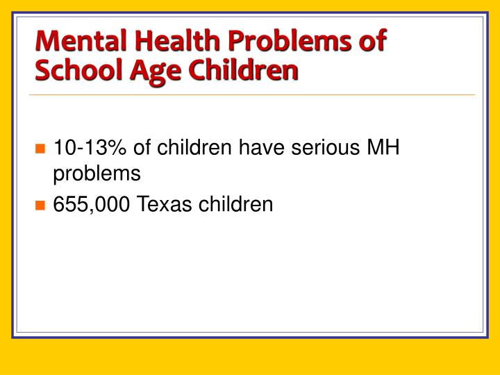 Mental Health Problems of School Age Children