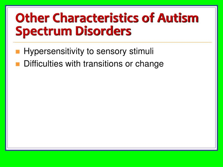 Other Characteristics of Autism Spectrum Disorders