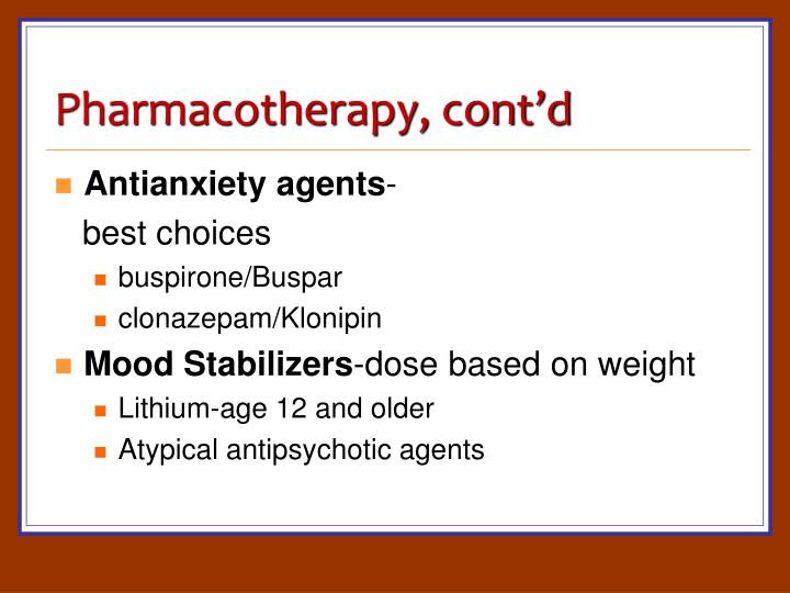 Pharmacotherapy, cont'd