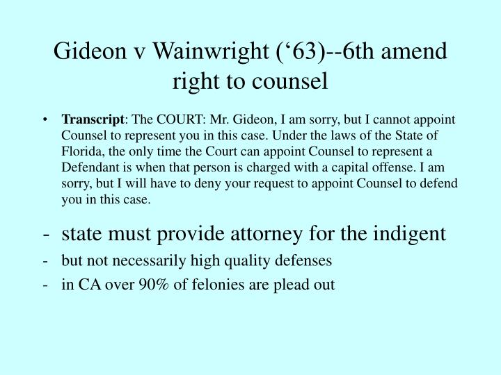 Gideon v Wainwright ('63)--6th amend right to counsel