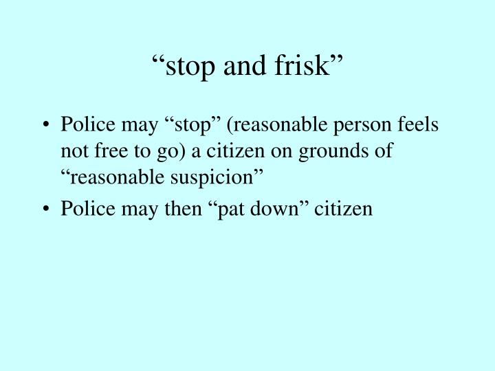 """stop and frisk"""