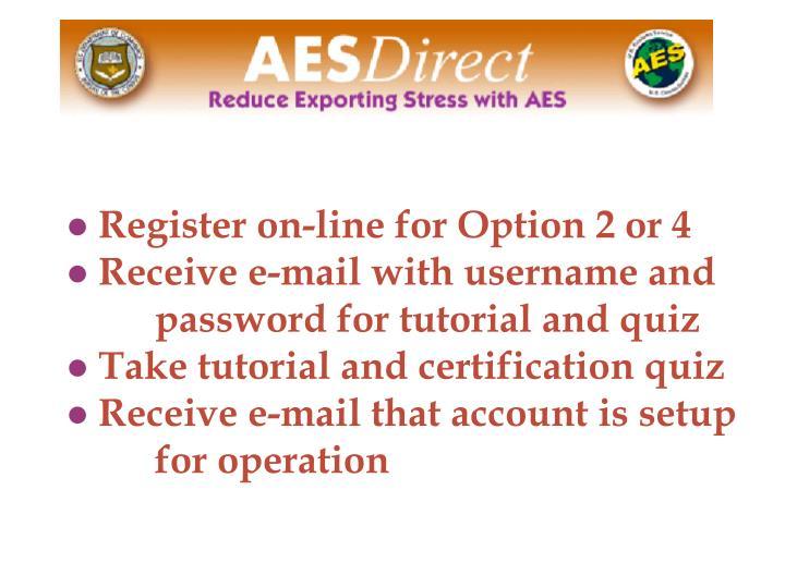 Register on-line for Option 2 or 4