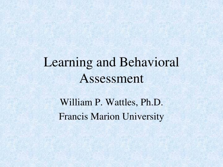 Learning and behavioral assessment