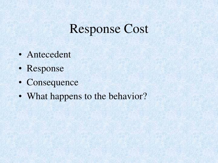 Response Cost