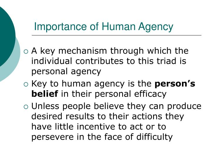 Importance of Human Agency
