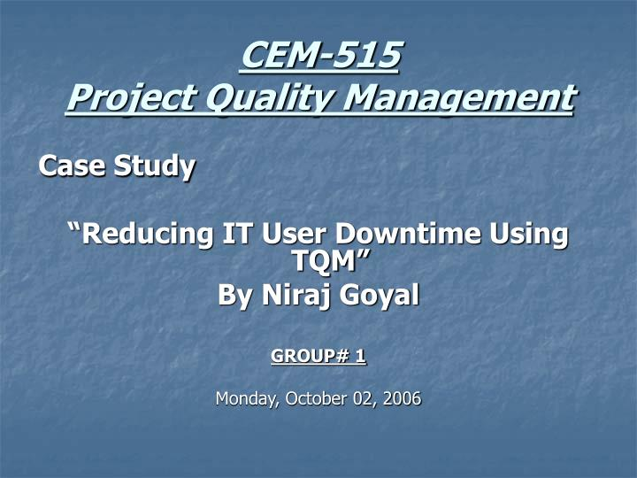 case study total quality management Total quality management manage the little details without losing sight of the big picture in order to achieve total quality in this case study.