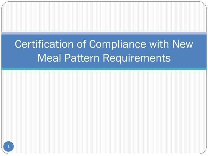 Certification of Compliance with New Meal Pattern Requirements