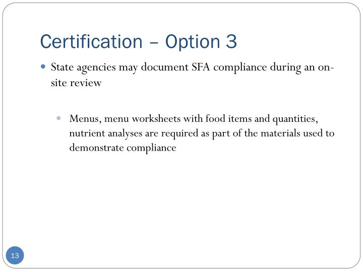 Certification – Option 3