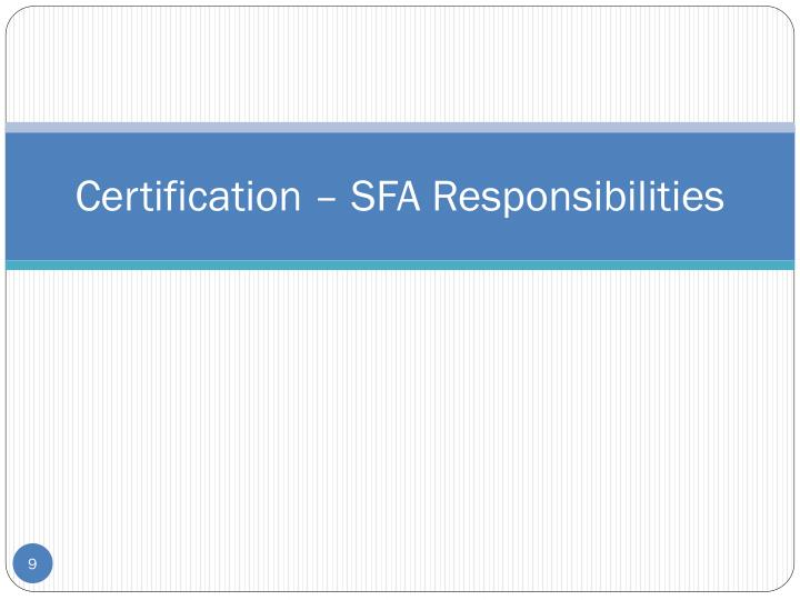 Certification – SFA Responsibilities