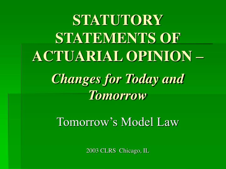 statutory statements of actuarial opinion changes for today and tomorrow
