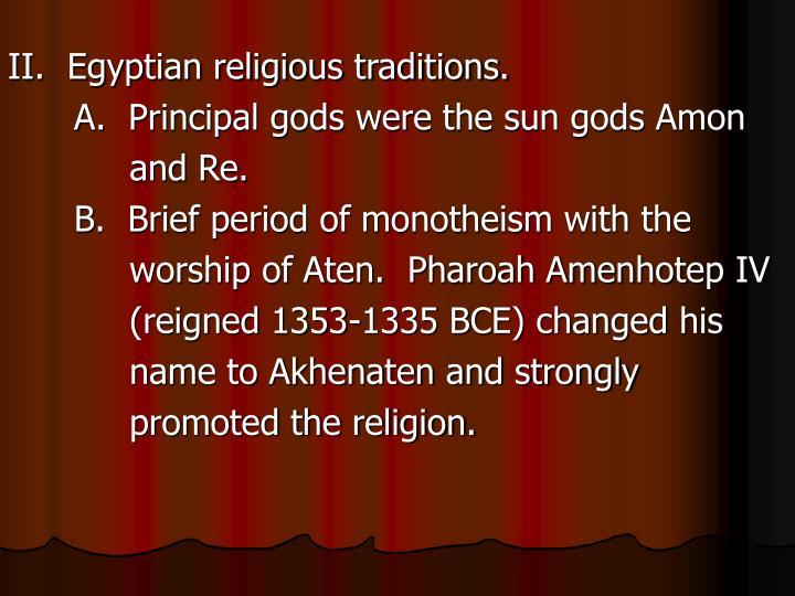 II.  Egyptian religious traditions.