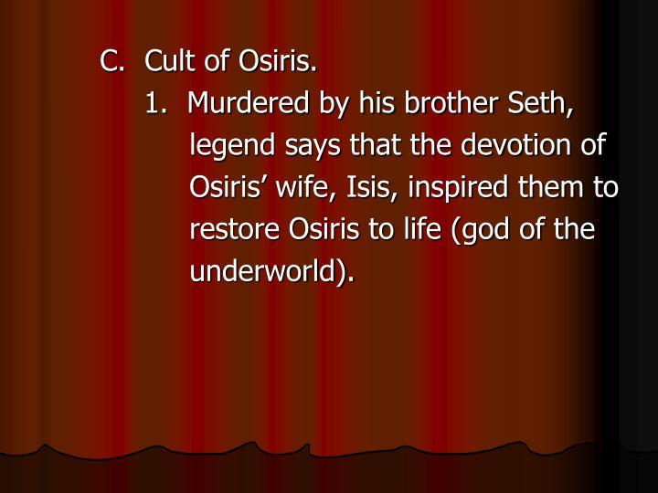 C.  Cult of Osiris.