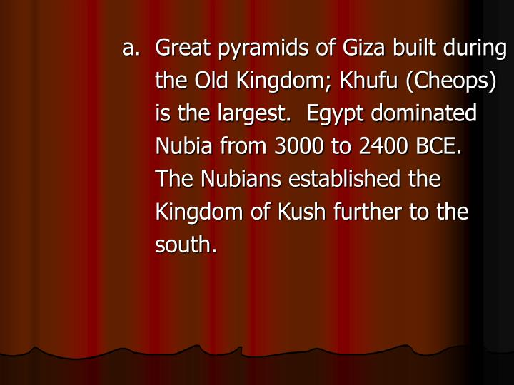 a.  Great pyramids of Giza built during