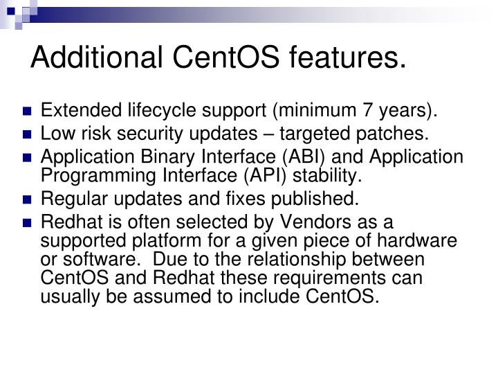 Additional CentOS features.