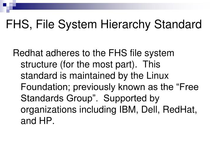 FHS, File System Hierarchy Standard